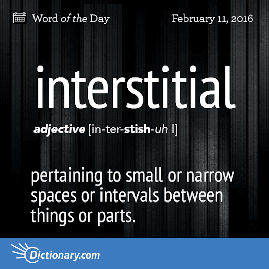 interstitial - Word of the Day | Dictionary.com