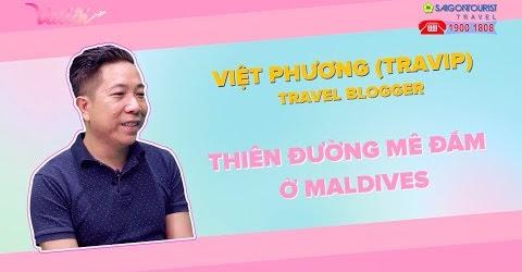 VALIDI TẬP 25 | FULL Du lịch Maldives - Travel blogger TRAVIP mê đắm Maldives