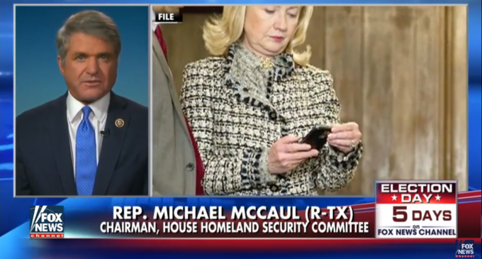 House Homeland Security Chairman: Hillary has Committed Treason