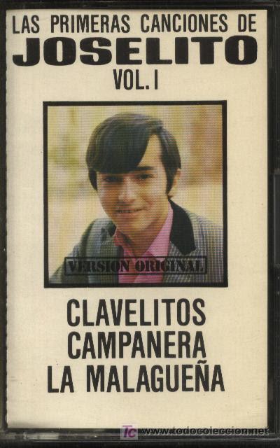 LAS PRIMERAS CANCIONES DE JOSELITO VOL. 1 - VERSIÓN ORIGINAL: CLAVELITOS, CAMPANERA, ETC. (Música - Casetes)