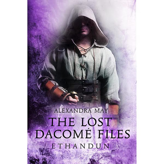 Ethandun (The Lost Dacomé Files #2) by Alexandra May — Reviews, Discussion, Bookclubs, Lists