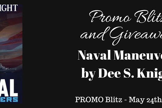 Promo Blitz + Giveaway: NAVAL MANEUVERS by DEE S. KNIGHT @DeeSKnight @RABTBookTours
