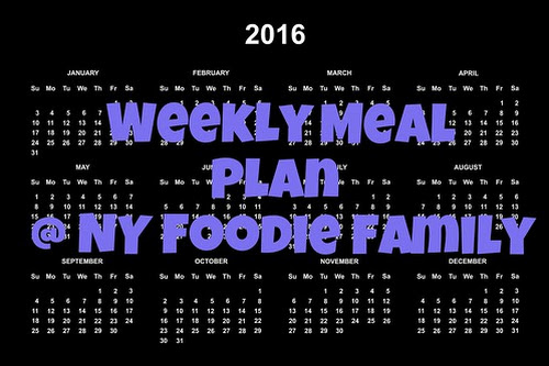 Weekly Meal Plan {Week 29} - NY Foodie Family