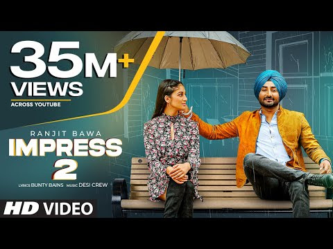 Ranjit Bawa (Full Song) Impress 2   Desi Crew   Bunty Bains   Latest Punjabi Songs 2020