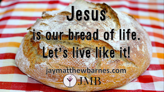 Bread of Life | J. Matthew Barnes | New Wine