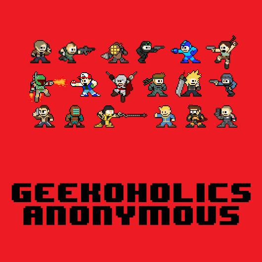 Geekoholics Anonymous Podcast Episode 25