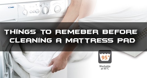 Things to Remember Before Cleaning a Mattress Pad | Cleaning Service Tips Blog