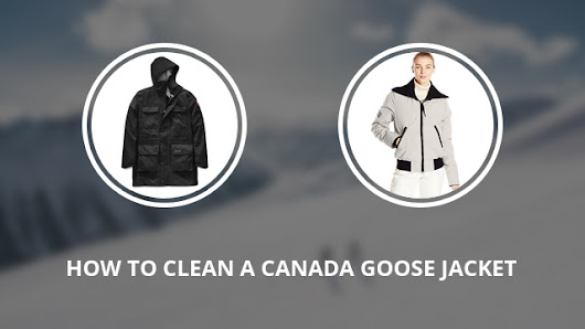 How To Clean A Canada Goose Jacket - A Useful Guide | Norway Geographical