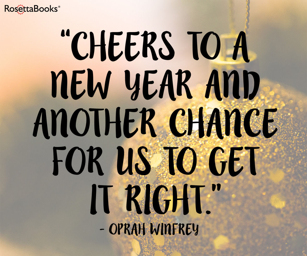 Cheers To A New Year And Another Chance To Make Things Right