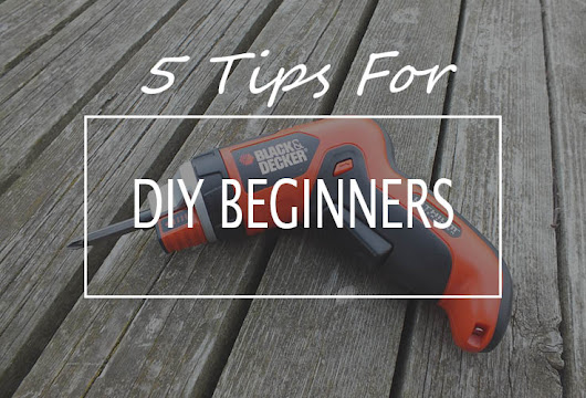 5 DIY Tips For Beginners - Lifestyle & Parenting Blog | Life With Munchers