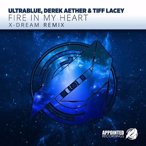 Ultrablue, Derek Aether & Tiff Lacey - Fire In My Heart (X-Dream Remix) by X-DREAM USA