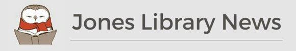 Jones Library News