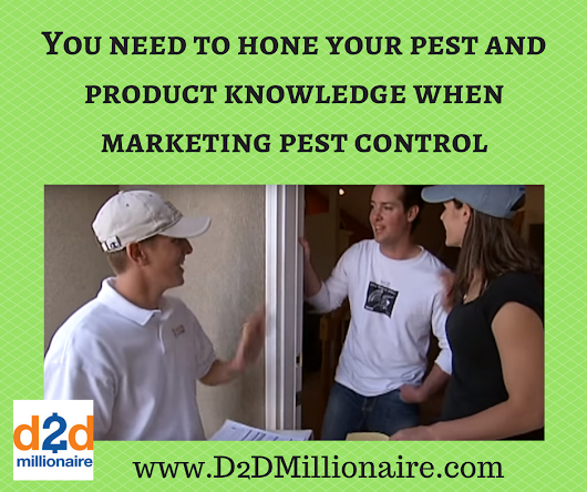 You need to hone your pest and product knowledge when marketing pest control - D2D Millionaire
