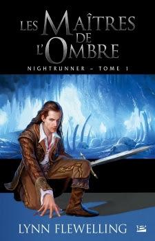 Couverture Nightrunner, tome 1 : Les Maîtres de l'ombre