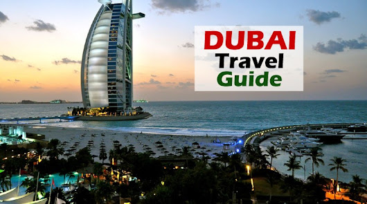 Dubai Tourist Information and Travel guideline - Dubai Tour Packages