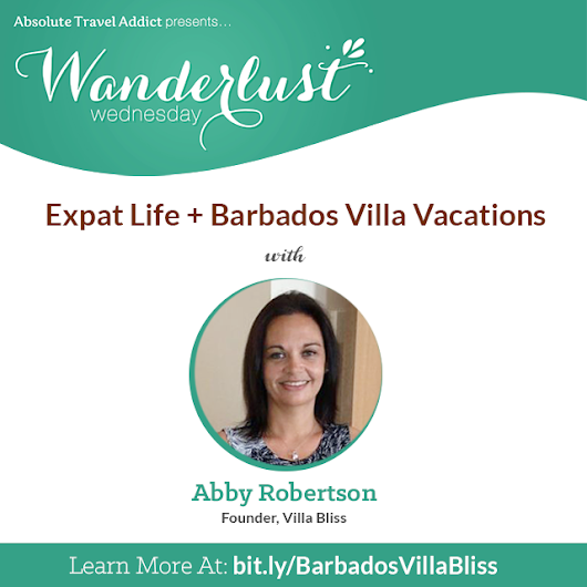 Wanderlust Wednesday: Expat Life and Barbados Villa Vacations - Absolute Travel Addict