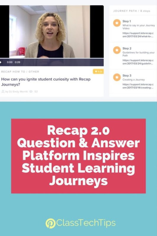 Recap 2.0 Question and Answer Platform Inspires Student Learning Journeys - Class Tech Tips