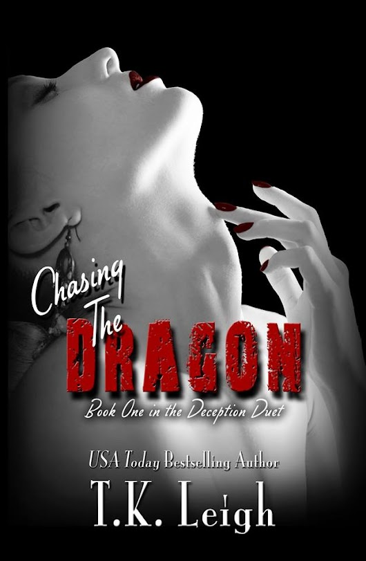 Cover Reveal: Chasing The Dragon by T.K. Leigh