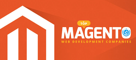 Top Magento Web Development Companies & Developers 2018 - IT Firms