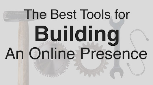 22 Tools IT Professional can Use to Build an Online Presence