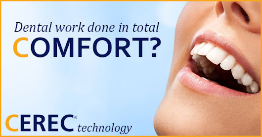 Dental Work can be done in Comfort with CEREC and Sedation