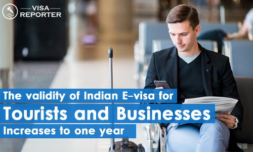 The validity of Indian E-visa for tourists and businesses increases to one year