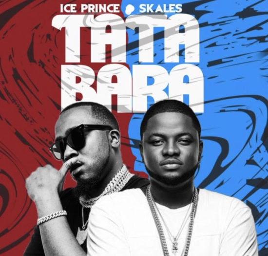 [MUSIC] Ice Prince x Skales – Tatabara