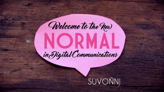 Digital Communication: The New Normal | Suvonni - A Chicago Digital Marketing Agency