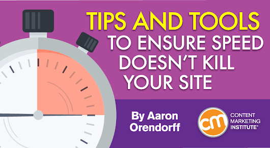 Tips and Tools to Ensure Speed Doesn't Kill Your Site