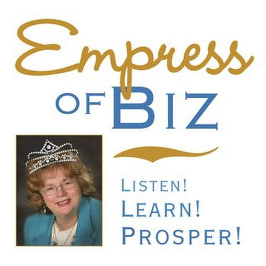 EMPRESS OF BIZ! Listen! Learn! Prosper! - Live & Recorded Episodes