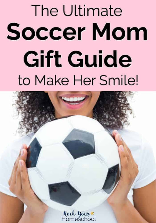 The Ultimate Soccer Mom Gift Guide to Make Her Smile - Rock Your Homeschool