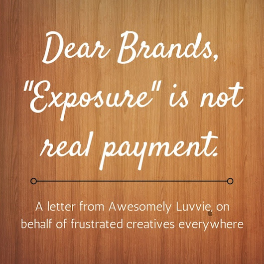 Dear Brands, Exposure is Not a Real Form of Payment | Awesomely Luvvie