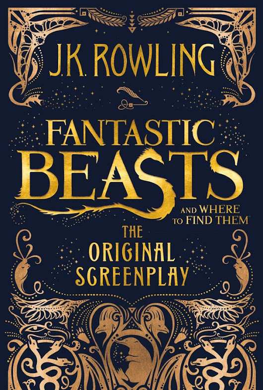 Book Review: Fantastic Beasts and Where to Find Them: The Original Screnplay by J.K. Rowling