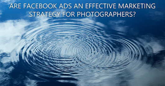 Photography Facebook Ads Effective Tools For Marketing?