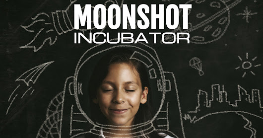 The Moonshot Incubator