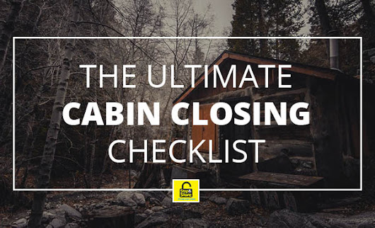 Cabin Closing Checklist | Blog | Stop and Store Penticton