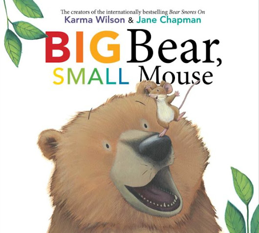 Big Bear, Small Mouse - Anastasia Suen