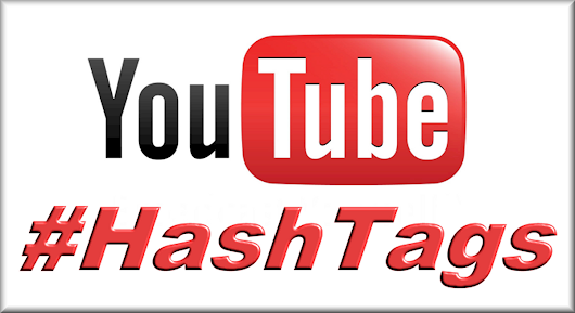 Make the Most of YouTube Hashtags - BlogAid