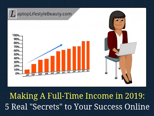 Can You Make A Full-Time Income? 5 Secrets to Your Success (Shh!)