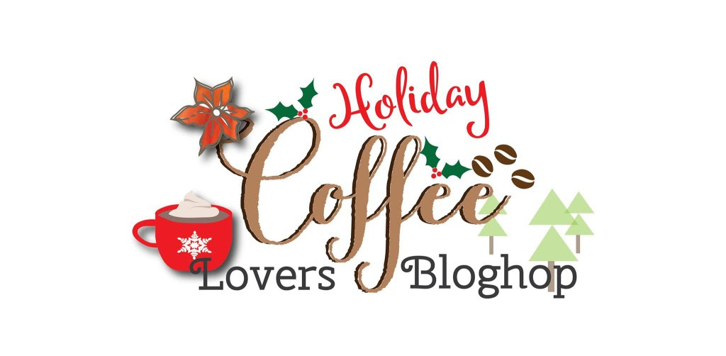 Holiday Coffee Lovers Blog Hop