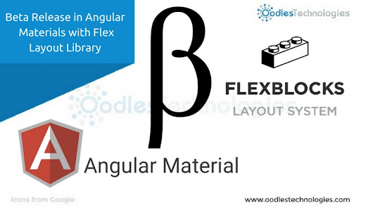 Beta Release in Angular Materials with Flex Layout Library