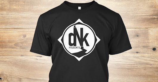 DNK Presents your next adventure | Teespring