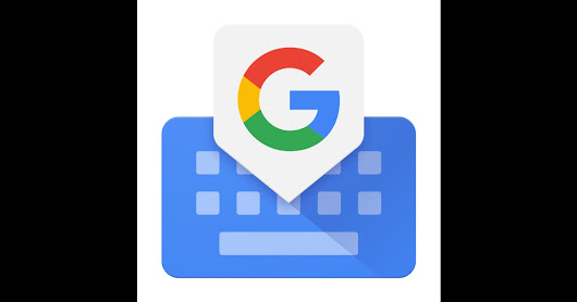 Gboard — Search. GIFs. Emojis & more. Right from your keyboard.