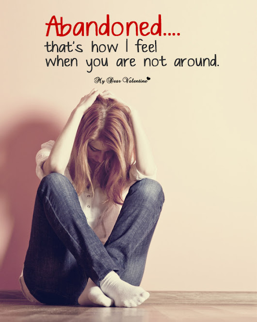 Abandoned that how I feel - Sad Love Picture Quote