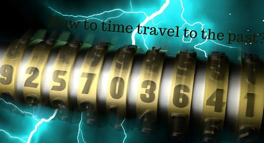 How to time travel to the past ? | OnlineRockersHub