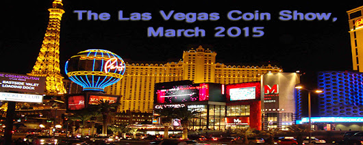 Coin Show Chronicles: Las Vegas Coin Show, March 2015