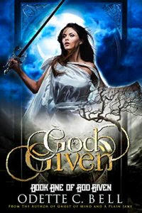 God Given, Book 1 by Odette C. Bell