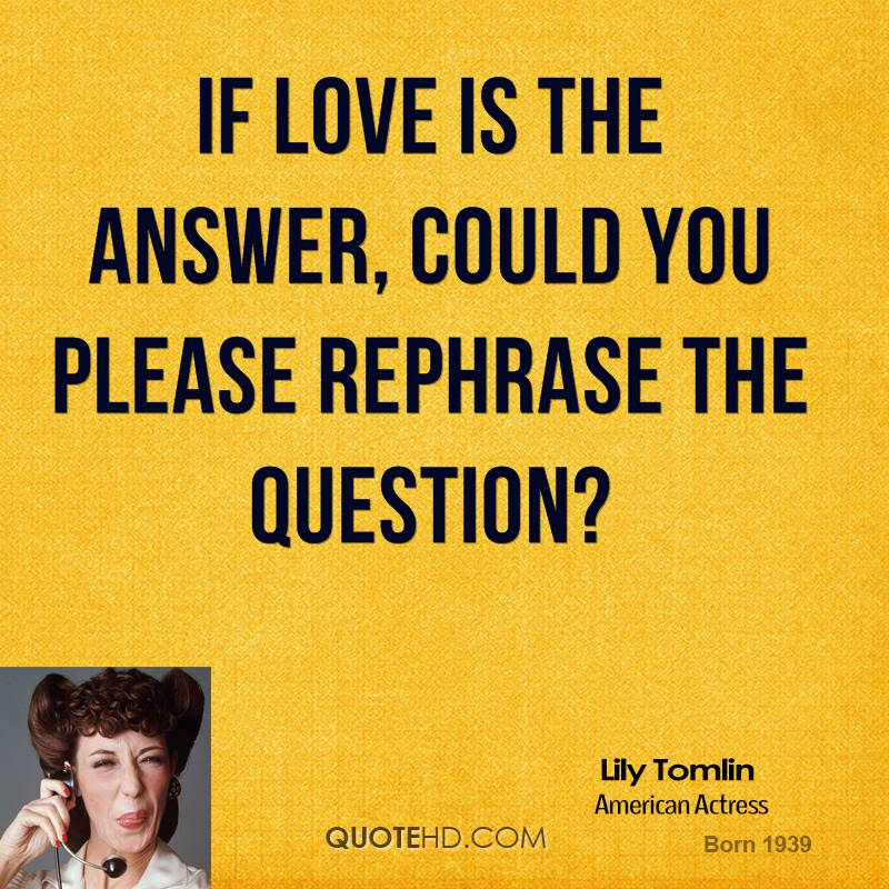 Lily Tomlin Love Quotes Quotehd