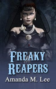Freaky Reapers by Amanda M. Lee