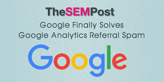 Google Analytics Now Removes Referral Spam from Reports Automatically